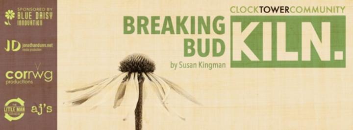 KILN: Breaking Bud by Susan Kingman
