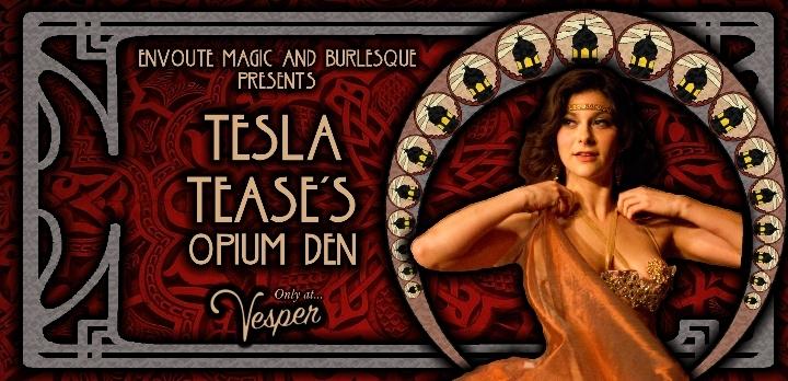 Burlesque: Tesla Tease's Opium Den