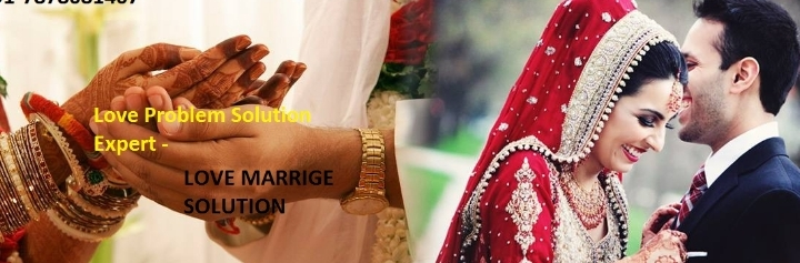 ShIVLOK !! LOVE (MARRIge) solution +91-787808