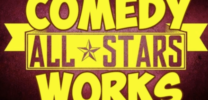 THE COMEDY WORKS ALL STARS