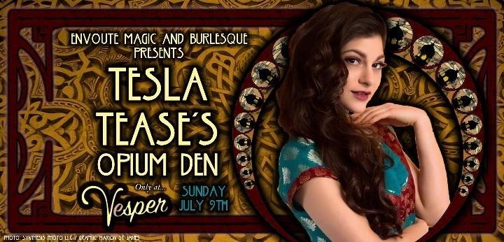 Tesla Tease's Opium Den Burlesque Revue