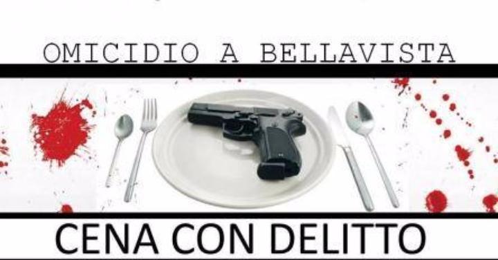 Cena con Delitto: Omicidio a Bellavista