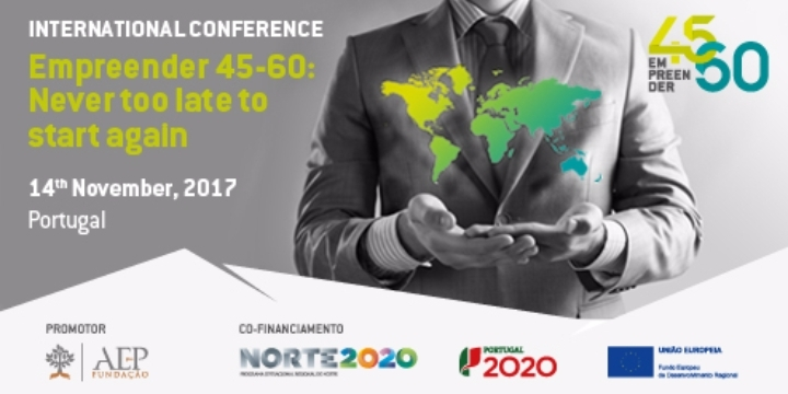 Conferência Internacional Empreender 45-60: never too late to start again