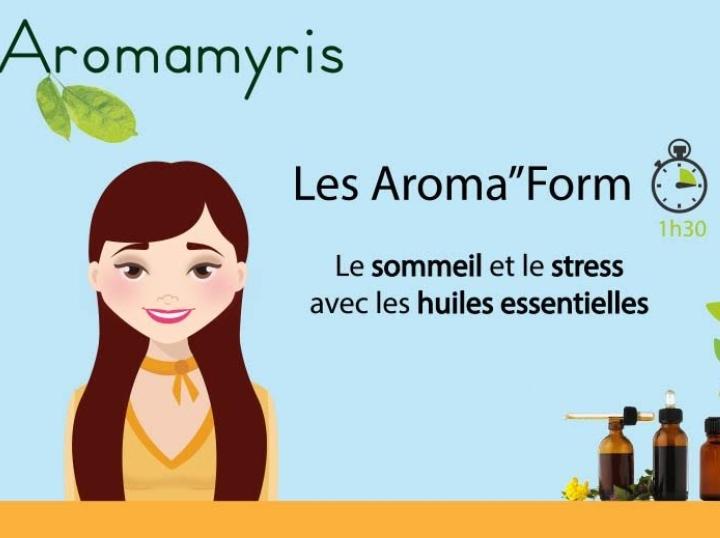 les Aroma'Form    atelier d'aromathérapie familiale` les huiles essentielles pour le stress et le sommeil