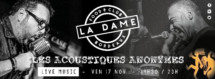 Les Acoustiques Anonymes - Live Afterwork @LA DAME Food&Club Bordeaux / Ven 17 Nov.