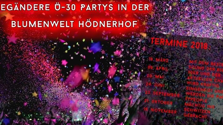 Legendäre Ü30 Party | Blumenwelt Hödnerhof Eb