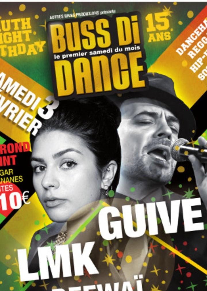 BUSS DI DANCE / Truth & Right's Birthday avec Guive, Lmk et Deewaï