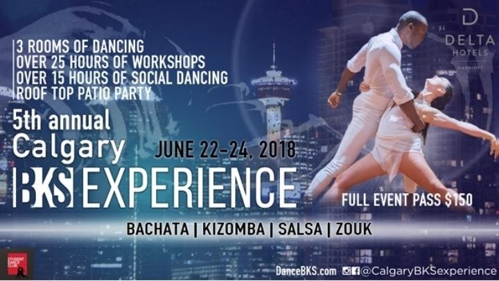 5th annual Calgary BKS Experience (Bachata, Kizomba, Salsa, Zouk)