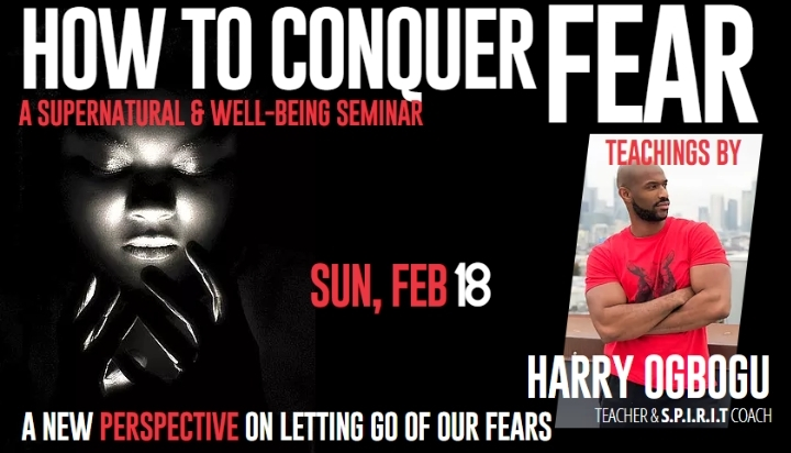 HOW TO CONQUER FEAR!  (A New Perspective on Letting go of our Fears)