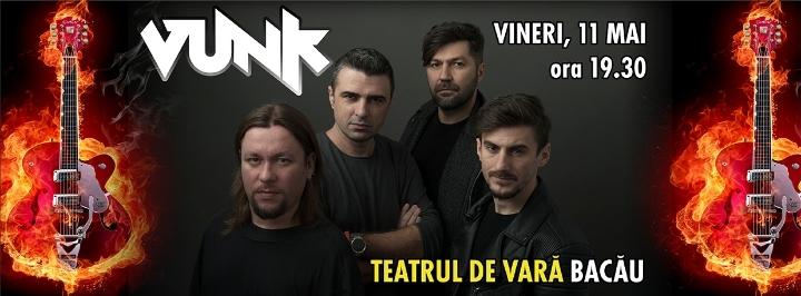 Live Concert VUNK 11 Mai Bacău