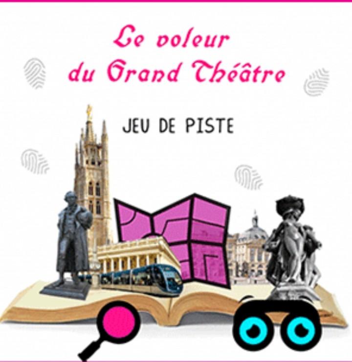 """Jeu de piste """"le voleur du Grand Théâtre"""""""
