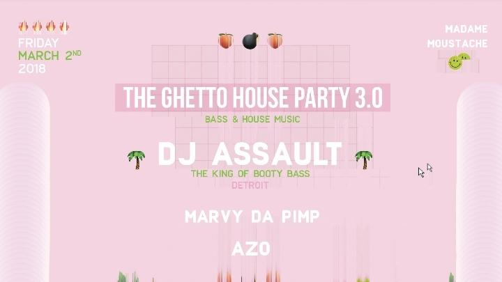 The Ghetto House party 3.0 with Dj Assault
