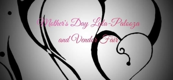 Mother S Day Lula Palooza And Vendor Fair 28 Apr 2018