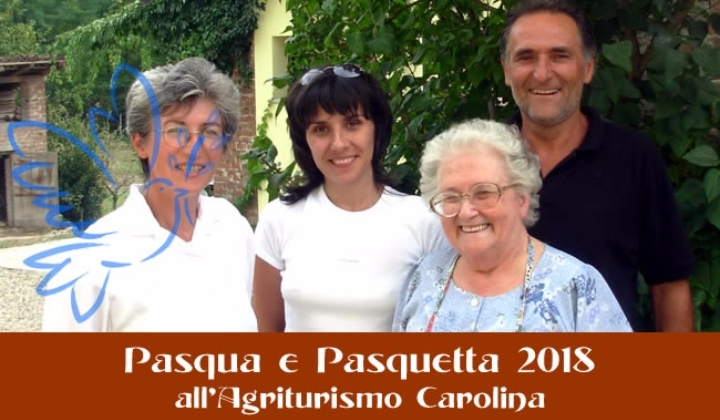 Pasqua 2018 all'Agriturismo Carolina a Montal