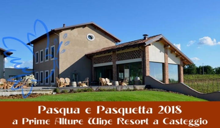 Pasqua 2018 a Prime Alture Wine Resort a Casteggio