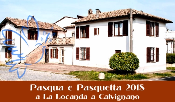 Pasqua 2018 a La Locanda a Calvignano