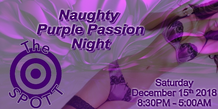Naughty Purple Passion Night at The SPOTT