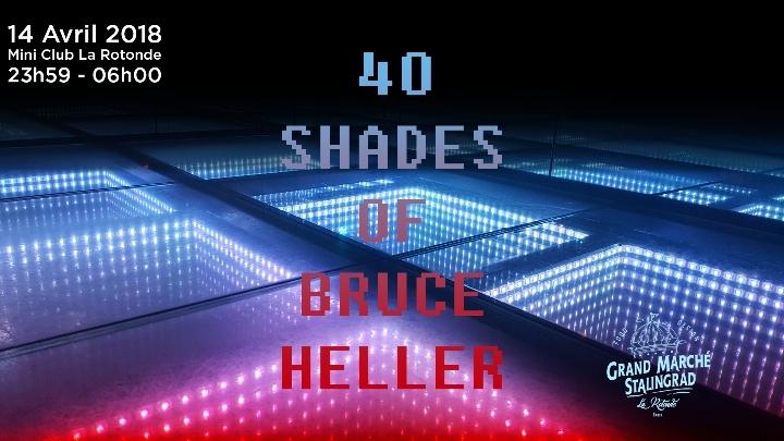 40 Shades Of Bruce Heller