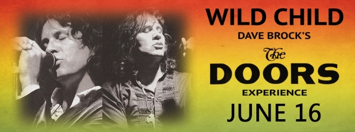 Dave Brocks Wild Child: The Doors Experinece