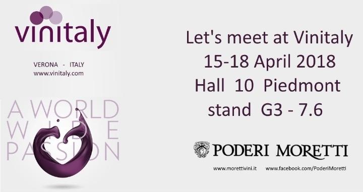 Poderi Moretti exibitor at Vinitaly 2018 - Hall 10 Piedmont, stand G3 7.6 – 15 ͭ ͪ /18 ͭ ͪ April 2018
