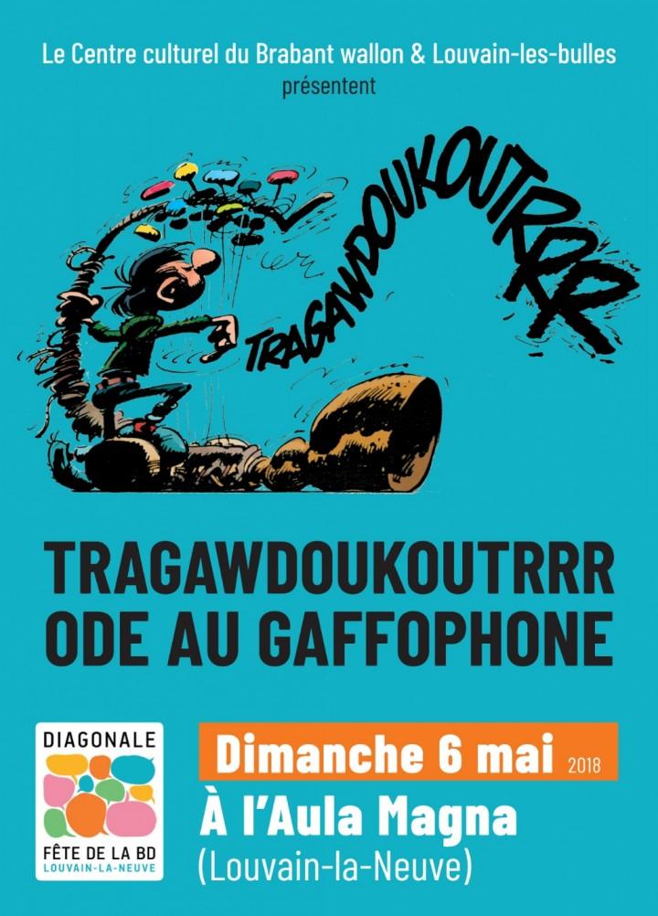 Tragawdoukoutrrr ! - Ode au Gaffophone