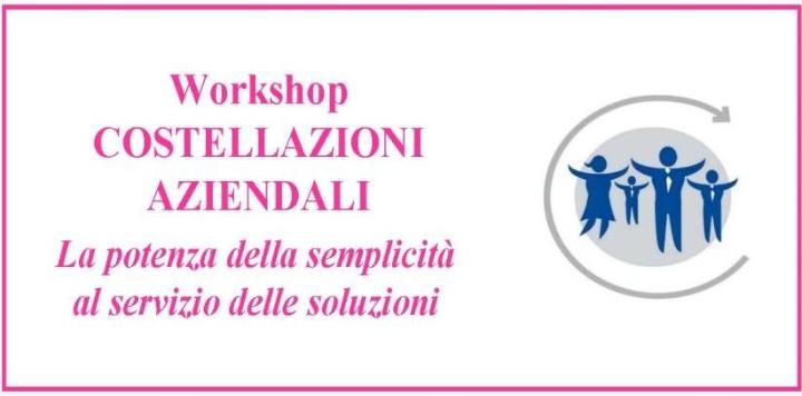 """Workshop  di  COSTELLAZIONI AZIENDALI    """"La"""