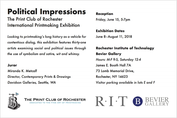 Print Club of Rochester proudly presents Political Impressions International Printmaking Exhibition * June 8, 2018 - August 11, 2018 @ Bevier Gallery