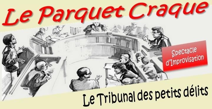 Le Parquet Craque : Le Tribunal des petits délits - 23 mai 2018