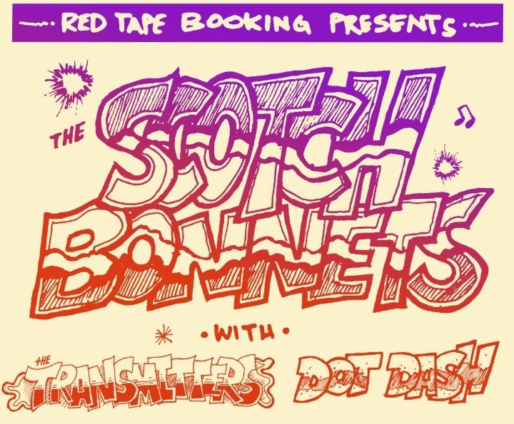 The Scotch Bonnets//The Transmitters//Dot Das