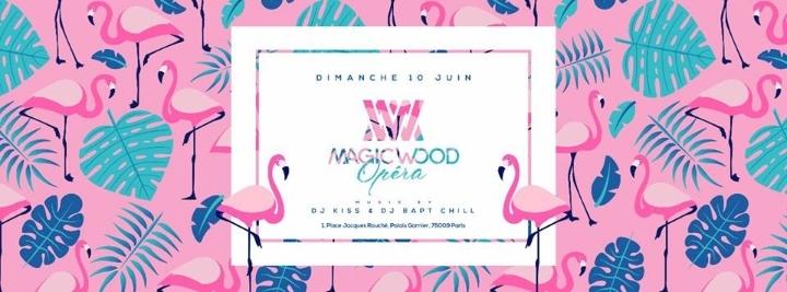 MAGIC WOOD OPÉRA - Dimanche 10 Juin