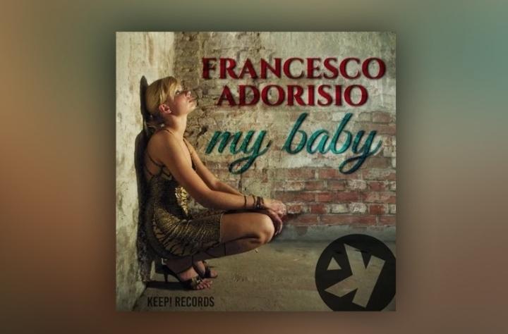 Francesco Adorisio - My Baby (promo by Kumusi