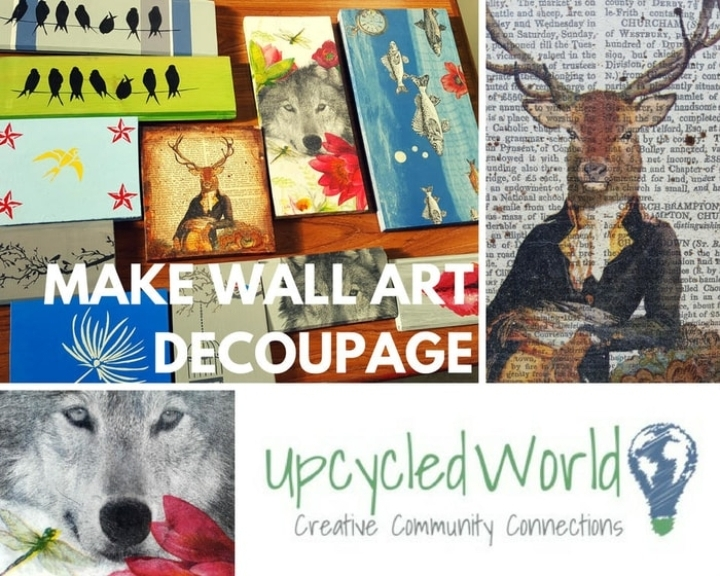 Learn How To Make Decoupaged Wall Art