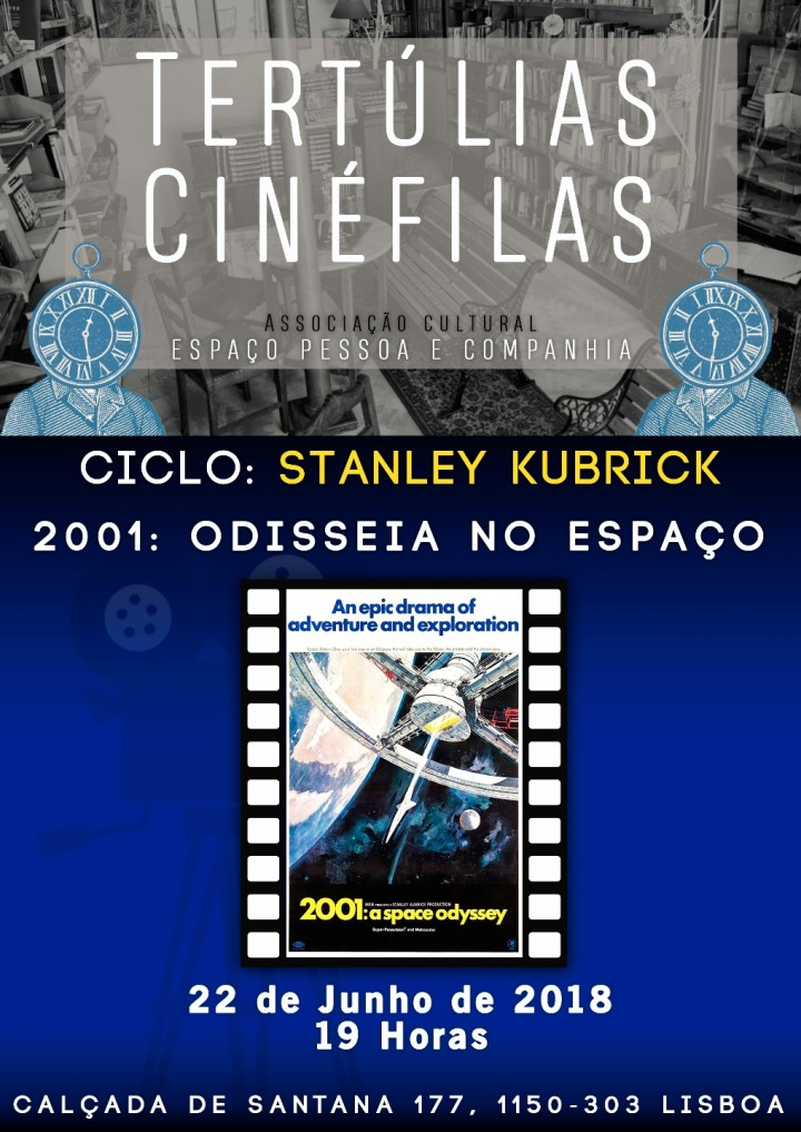 Tertúlias Cinéfilas - Stanley Kubrick: 2001 O