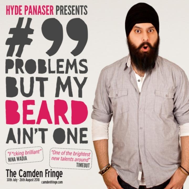 Hyde Panaser: #99 Problems But My Beard Ain't