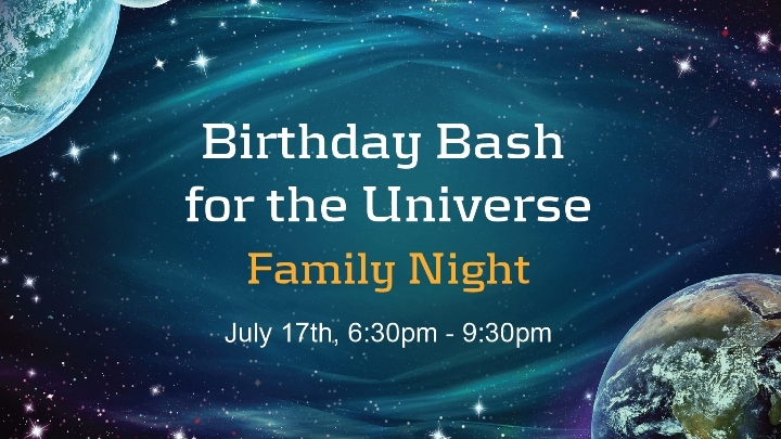 Birthday Bash for the Universe: Family Night