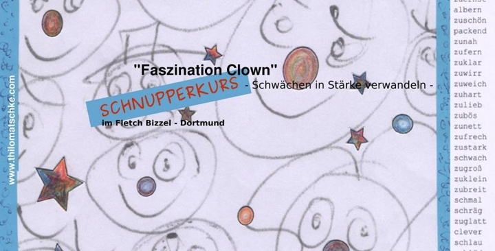 Faszination Clown Schwächen in Stärke verwandeln - SCHNUPPERKURS