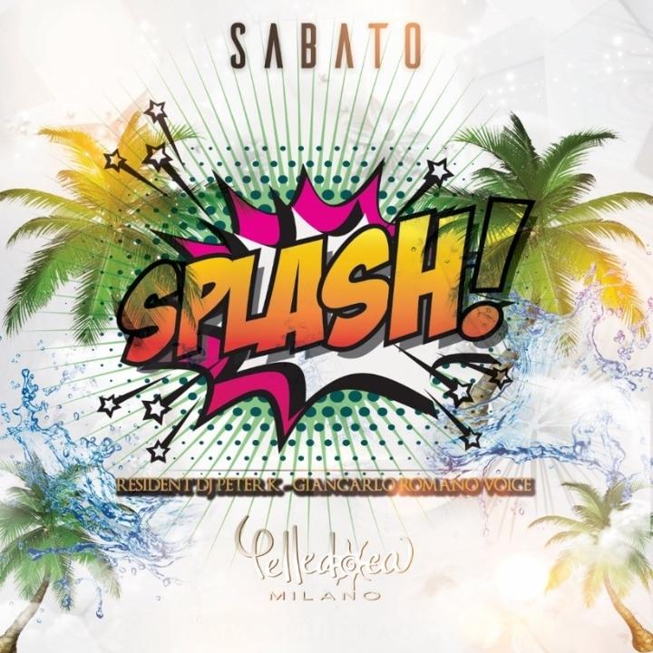 Il sabato notte di Milano è SPLASH!