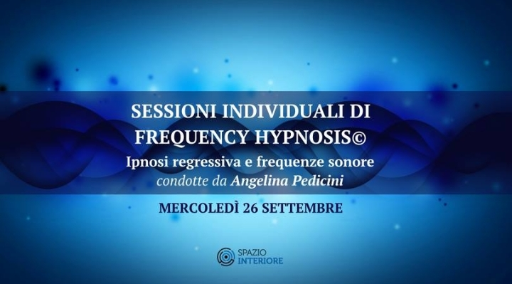 Sessioni individuali di FREQUENCY HYPNOSIS©