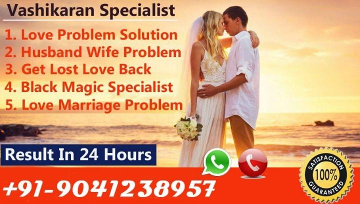 91 9041238957 Excellent love Vashikaran Speci