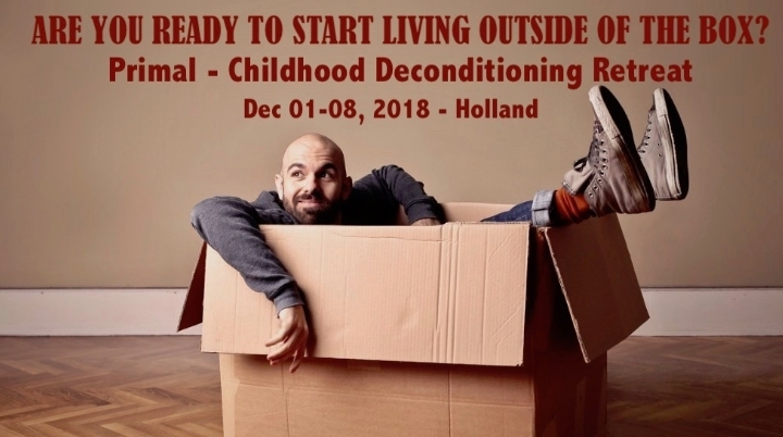 PRIMAL - CHILDHOOD DECONDITIONING RETREAT Dec 01-08, 2018