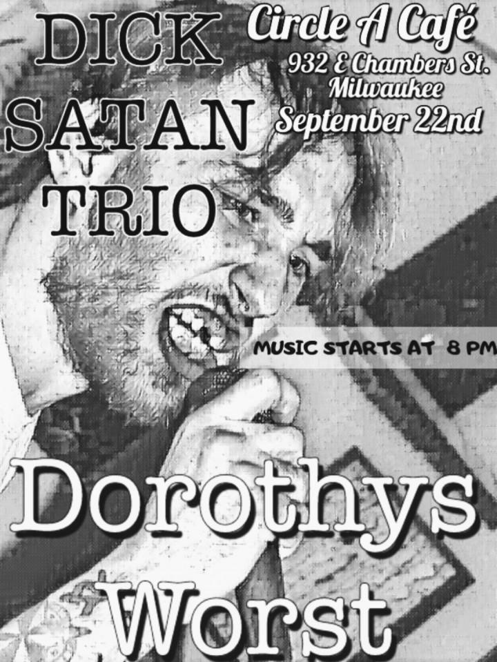 DICK SATAN TRIO and Dorothy's Worst