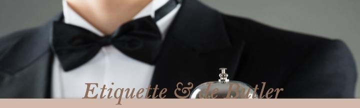 Etiquette & de Bulter