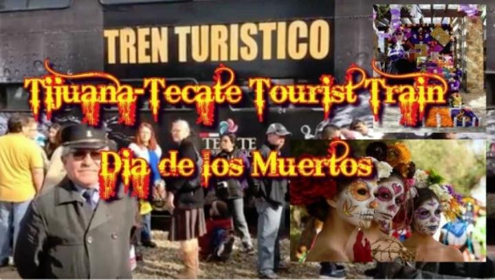 Tijuana-Tecate Tourist Train Dia de los Muertos Edition