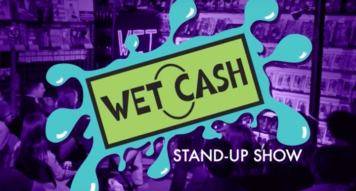 Wet Cash! Free Comedy with Free Beer!