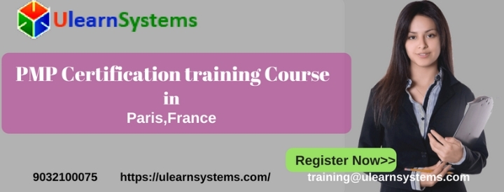 PMP Certification Training Course in Paris,France|Ulearn Systems