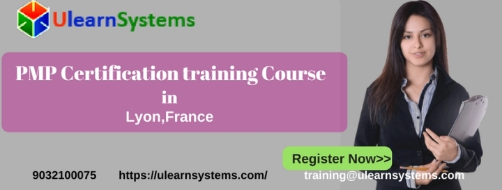 PMP Certification Training Course in Lyon,France|Ulearn Systems