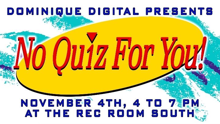 No Quiz For You!  90's Trivia Night!