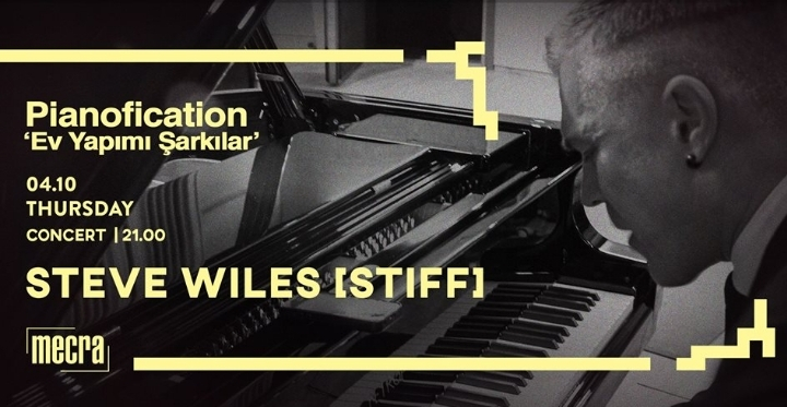 Pianofication: Steve Wiles [Stiff] | 'Ev Yapı