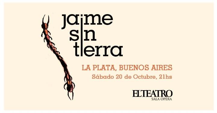 Jaime Sin Tierra en La Plata