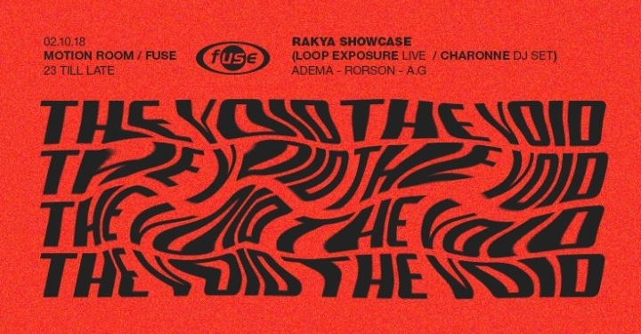 The VOID//Rakya showcase//Loop Exposure live//Charonne extended